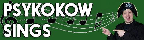 Psykokow Sings(ish)